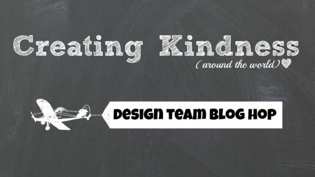 Creating Kindness Design Team Blog Hop TEAMWORK